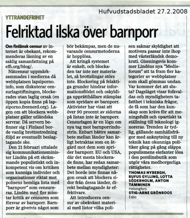 Yttrandefrihet - Felriktad ilska över barnporr. Insändare publicerad i Huvudstadsbladet onsdagen 27.2.2008, underskriven av Thomas Nybergh, Stig-Arne Grönroos, Rufus Gylling, Lotta Söderholm och Anton Tamminen. Textinnehållet motsvarar i stora drag textstycket ovan på denna sida.
